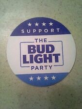 SUPPORT THE BUD LIGHT PARTY BEER COASTER ANHEUSER BUSCH BUDWEISER