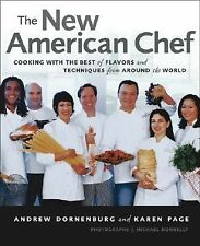 The New American Chef: Cooking with the Best of Flavors and Techniques from Arou