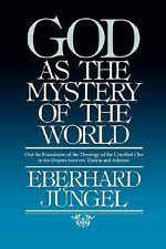 God as Mystery of the World by Eberhard Jungel (2008, Paperback)