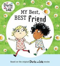 Charlie and Lola: My Best, Best Friend (Charlie & Lola)