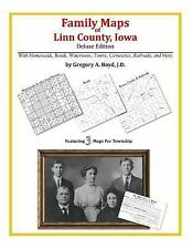 Family Maps of Linn County, Iowa, Deluxe Edition : With Homesteads, Roads,...