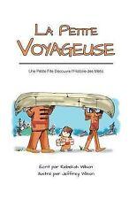 La Petite Voyageuse - une Petite Fille découvre l'Histoire des Métis by...