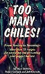 Too Many Chiles! : Growing, Using and Preserving Peppers by Gerlach & Dewitt