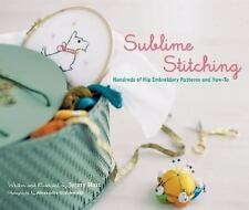 Sublime Stitching: Hundreds of Hip Embroidery Patterns and How-To, Jenny Hart, G