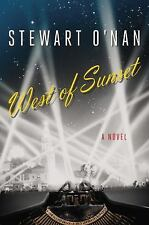 WEST OF SUNSET by  Stewart O'Nan.. 2015..USED HARDBACK