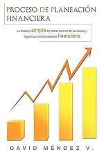Proceso de Planeación Financiera: La manera simple de tomar control de su
