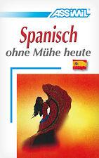 Assimil Spanisch ohne Mühe heute. Javier ANTON. LehrBuch + CD