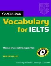 Cambridge Vocabulary for IELTS Without Answers by Pauline Cullen (2008,...