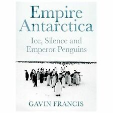 Empire Antarctica: Ice, Silence, and Emperor Penguins-ExLibrary