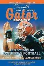 Danny Wuerffel's Tales from the Gator Swamp: Reflections on Faith and Football