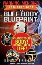 The Buff Body Blueprint : Busy Guys Body Transformation Complete Diet and...