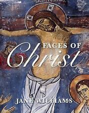 Faces of Christ by Jane Williams (2011, Hardcover)