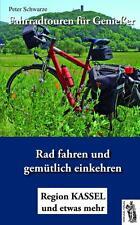 PETER SCHWARZE - FAHRRADTOUREN FüR GENIEßER 1