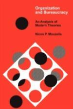 Organization and Bureaucracy : An Analysis of Modern Theories by Nicos P....