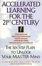Accelerated Learning for the 21st Century: The Six-Step Plan to Unlock Your...