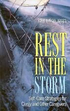 Rest in the Storm : Self-Care Strategies for Clergy and Other Caregivers by...