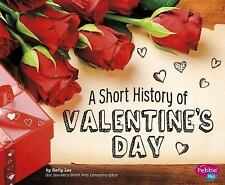 Holiday Histories: A Short History of Valentine's Day by Sally Lee (2015,...
