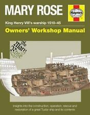 Mary Rose - King Henry VIII's warship 1510-45: Insights into the construction, o