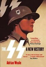 The SS: A New History, Adrian Weale