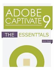 Adobe Captivate 9 : The Essentials by Kevin Siegel (2015, Paperback)