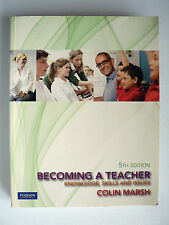 Becoming a Teacher: Knowledge, Skills and Issues 5e Colin Marsh (Paperback 2010)