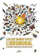 ¿en Qué Mundo Vives? Libromural : La Historia Del Mundo Desde el Big Bang...