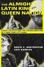 The Almighty Latin King and Queen Nation:  Street Politics and the Transformatio