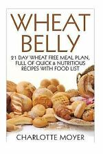 Starting the Wheat Belly Diet: Wheat Belly : 21 Day Wheat-Free Meal Plan,...