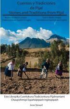 Cuentos y Tradiciones de Pijal: Relatados en Media Lengua : Stories and...