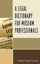 NEW - A Legal Dictionary for Museum Professionals