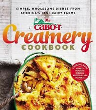 The Cabot Creamery Cookbook : Simple, Wholesome Dishes from America's Best...
