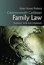 Commonwealth Caribbean Family Law: husband, wife and cohabitant (Commonwealth Ca