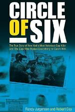 Circle of Six : The True Story of New York's Most Notorious Cop Killer and...