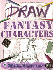 Draw Fantasy Characters - Step-by-Step Instructions for 42 characters, NEW PB