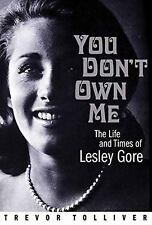 You Don't Own Me : The Life and Times of Lesley Gore by Trevor Tolliver...