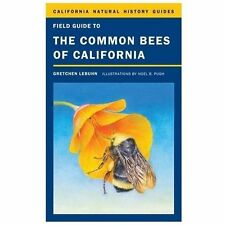 Field Guide to the Common Bees of California : Including Bees of the Western...