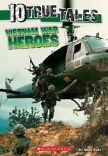 Vietnam War Heroes (Ten True Tales)
