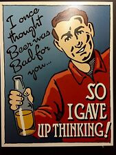 Beer Bad For You Gave Up Thinking Funny TIN SIGN metal Bar Wall House Decor