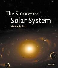 The Story of the Solar System by Mark A. Garlick (2002, Hardcover)