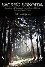 Sacred Sonoma: Sacred Sites and Alignments in Sonoma County, California...