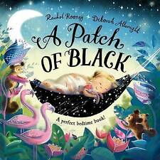 Preschool Story Book: A PATCH OF BLACK by Rachel Rooney - Perfect Bedtime - NEW