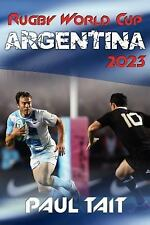 Rugby World Cup Argentina 2023 by Paul Tait (2012, Paperback)