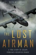 The Lost Airman :A True Story of Escape Seth Meyerowitz 1st Edition Retail Copy