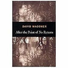 After the Point of No Return by David Wagoner (2012, Paperback)
