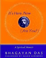 It's Here Now (Are You?) : A Spiritual Memoir by Bhagavan Das (1997, Hardcover)