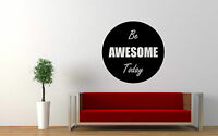 Be Awesome Today Wall Art Sticker Vinyl Decal Decor Hall Kitchen Lounge Bed Room