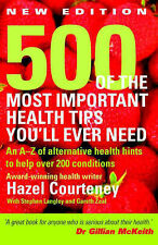 500 of the Most Important Health Tips You'll Ever Need: An A-Z of Alternative He