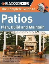 Black & Decker The Complete Guide to Patios: Plan, Build and Maintain (Black & D