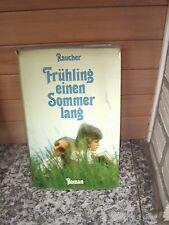 Frühling einen Sommer lang, ein Roman von H. Raucher