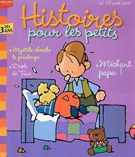Histoires Pour Les Petits n° 19  revue enfant  2004  MILAN * RAUCH NOEL BRISSY